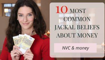 Non-Violent Communication & Money: 10 Most Common Jackal Beliefs About Money